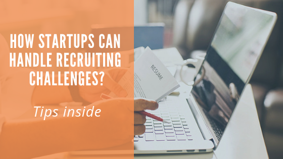 How can startups handle recruiting challenges?